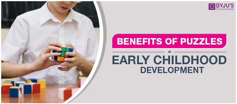 Benefits Of Puzzles In Early Childhood Development