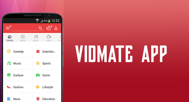 Vidmate-The Best Video Streaming App To Use On Your Device